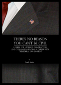 There's No Reason You Can't Be Civil: A Guide for Veterans, Contractors, and Civilians for Finding a Career with the Federal Government