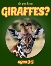 Do You Know Giraffes Animals For Kids 3-5
