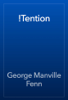 George Manville Fenn - !Tention artwork