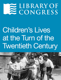 Children's Lives at the Turn of the Twentieth Century