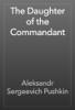 Alexander Pushkin - The Daughter of the Commandant artwork