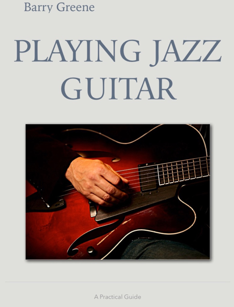 Playing Jazz Guitar by Barry Greene