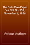 The Girl's Own Paper, Vol. VIII. No. 358, November 6, 1886.