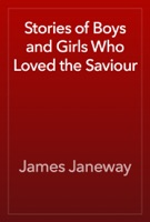 Stories of Boys and Girls Who Loved the Saviour