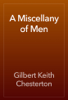 Gilbert Keith Chesterton - A Miscellany of Men artwork