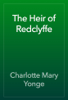 Charlotte Mary Yonge - The Heir of Redclyffe artwork
