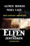 Elfen Und Zentauren Zwei Fantasy Abenteuer