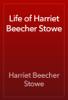 Harriet Beecher Stowe - Life of Harriet Beecher Stowe 插圖