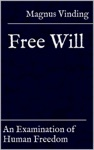 Free Will An Examination Of Human Freedom
