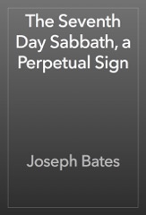 The Seventh Day Sabbath, a Perpetual Sign