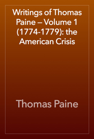 Writings of Thomas Paine — Volume 1 (1774-1779): the American Crisis book