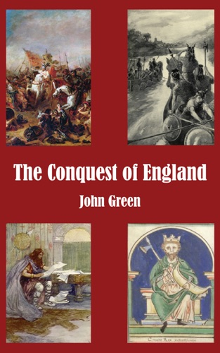 John Green - The Conquest of England