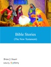 Bible Stories The New Testament