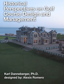 Historical Perspectives on Golf Course Design and Management book