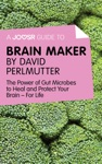 A Joosr Guide To Brain Maker By David Perlmutter