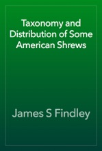 Taxonomy And Distribution Of Some American Shrews