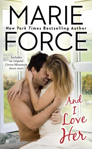 Marie Force - And I Love Her