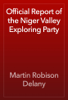 Martin Robison Delany - Official Report of the Niger Valley Exploring Party artwork