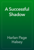 Harlan Page Halsey - A Successful Shadow artwork