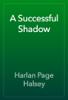 Harlan Page Halsey - A Successful Shadow artwork