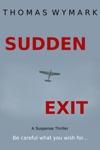 Sudden Exit