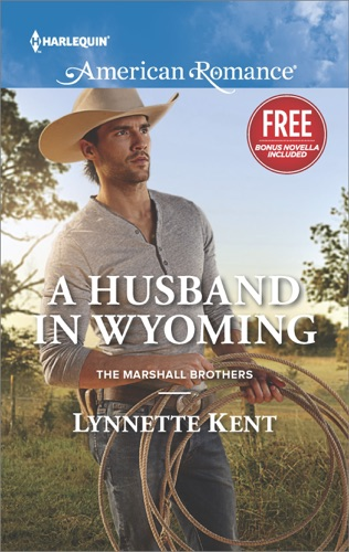 Lynnette Kent & Laura Marie Altom - A Husband in Wyoming