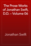 The Prose Works Of Jonathan Swift DD  Volume 06