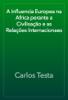 Carlos Testa - A Influencia Europea na Africa perante a Civilisação e as Relações Internacionaes artwork