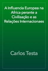 A Influencia Europea na Africa perante a Civilisação e as Relações Internacionaes