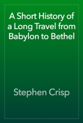 A Short History of a Long Travel from Babylon to Bethel