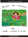The Girl Who Made Friends With A Mouse A Lizard  An Ant
