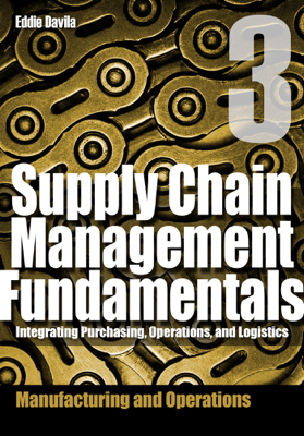 Supply Chain Management Fundamentals, Module 3 - Eddie Davila book
