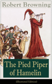 The Pied Piper of Hamelin (Illustrated Edition)