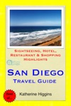San Diego Travel Guide - Sightseeing Hotel Restaurant  Shopping Highlights Illustrated