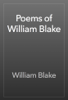 William Blake - Poems of William Blake artwork