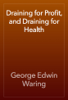 George Edwin Waring - Draining for Profit, and Draining for Health artwork