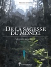 De La Sagesse Du Monde