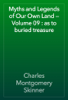Charles Montgomery Skinner - Myths and Legends of Our Own Land — Volume 09 : as to buried treasure artwork