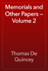 Thomas De Quincey - Memorials and Other Papers — Volume 2 artwork