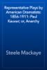 Steele Mackaye - Representative Plays by American Dramatists: 1856-1911: Paul Kauvar; or, Anarchy artwork