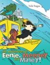 The Adventures Of Eenie Meeney And Miney