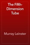 The Fifth-Dimension Tube