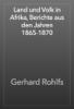 Gerhard Rohlfs - Land und Volk in Afrika, Berichte aus den Jahren 1865-1870 artwork