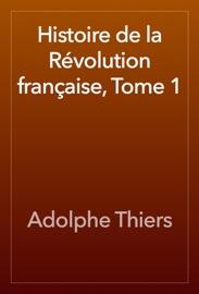 Histoire De La R Volution Fran Aise Tome 1