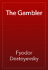 Fyodor Dostoyevsky - The Gambler artwork