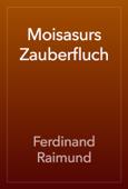 Moisasurs Zauberfluch