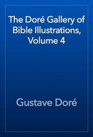 The Dor Gallery Of Bible Illustrations Volume 4