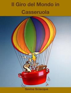 Il Giro del mondo in Casseruola Book Cover