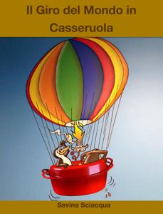Il Giro del mondo in Casseruola Libro Cover