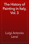 The History Of Painting In Italy Vol 3